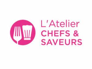 L'ATELIER CHEFS & SAVEURS 2017 - DU 10 AU 12 NOVEMBRE